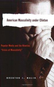 american masculinity under clinton